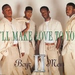 Chanson pour faire l'amour : I'll make love to you par les Boyz II Men